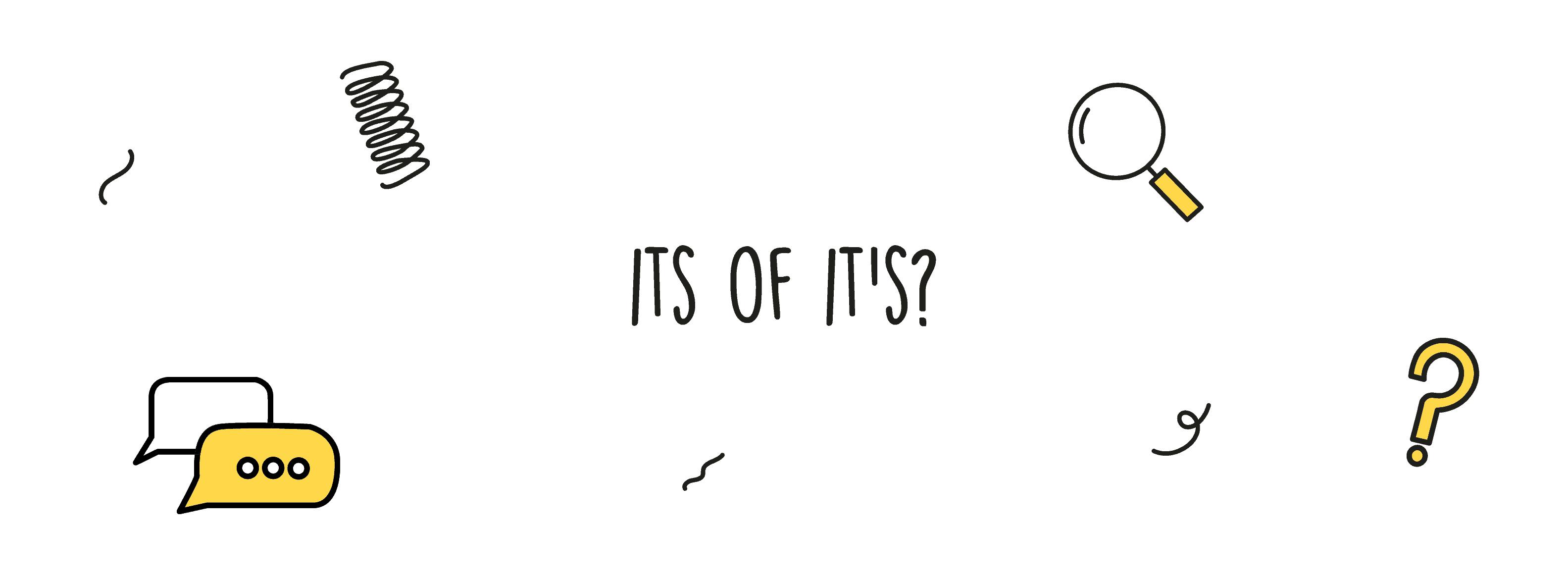 its of it's?